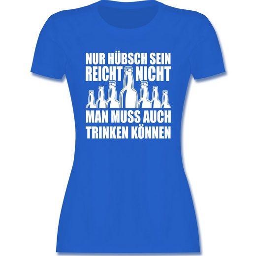 Shirtracer T-Shirt »Nur hübsch sein reicht nicht - Sprüche - Damen Premium T-Shirt - T-Shirts« t-shirt nicht damen