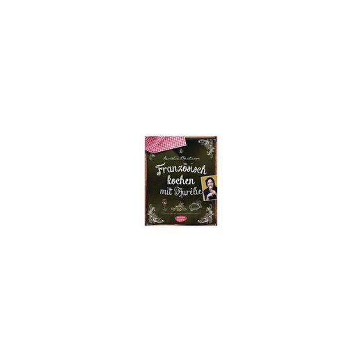 Bassermann Verlag Französisch kochen mit Aurélie