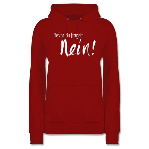 Shirtracer Hoodie »Bevor du fragst: Nein - Statement - Damen Premium Kapuzenpullover - Pullover & Hoodies« damen hoodie schwarz nein