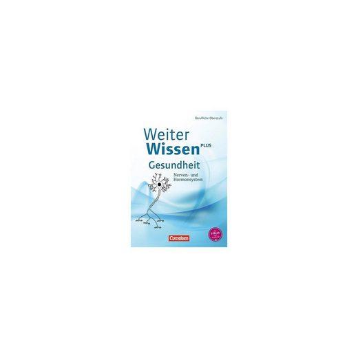 Cornelsen Verlag WeiterWissen: Gesundheit - Nerven- und Hormonsystem