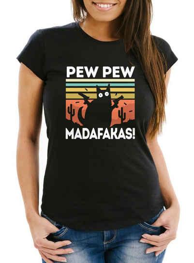 MoonWorks Print-Shirt »Damen T-Shirt Pew Pew Madafakas! schwarze Katze Spruch Meme Frauen Fun-Shirt lustig Moonworks®« mit Print