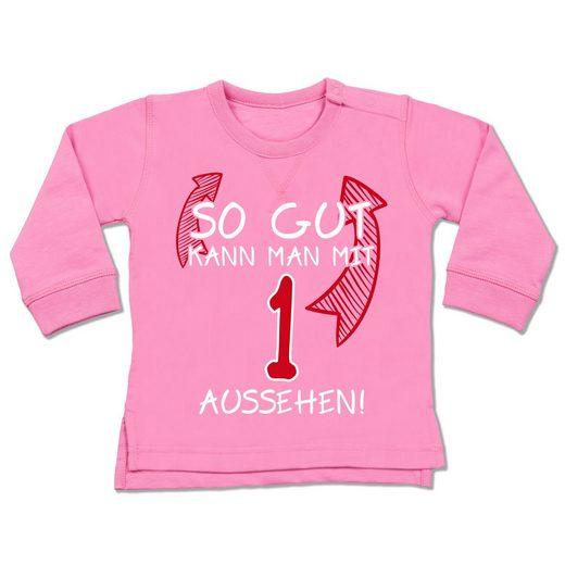 Shirtracer Sweatshirt »So gut kann man mit 1 aussehen - Geburtstag Baby - Baby Pullover - Pullover & Hoodies« 1 geburtstag junge