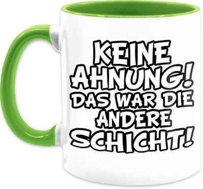 Shirtracer Tasse »Keine Ahnung das war die andere Schicht Comic - Kaffeetasse mit Spruch - Tasse zweifarbig«, Keramik, Statement Teetasse