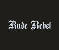 Rude Rebel