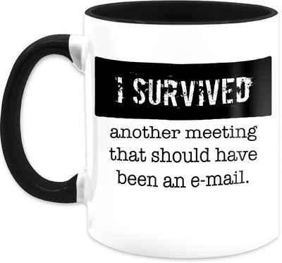 Shirtracer Tasse »I survived another meeting, that should have been an e-mail - Kaffeetasse mit Spruch - Tasse zweifarbig«, Keramik, Statement Teetasse