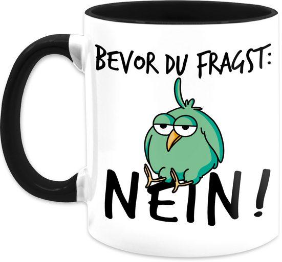 Shirtracer Tasse »Bevor du fragst: Nein! - Vogel - Schwarz - Tasse mit Spruch - Tasse zweifarbig«, Keramik
